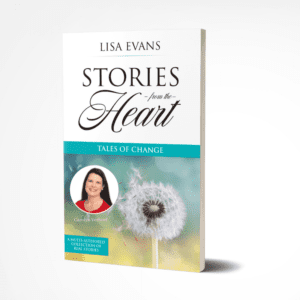 Tales of Change Stories from the Heart