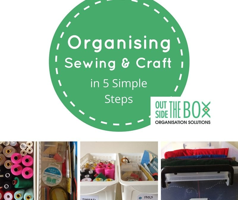 5 Simple Steps to Organise Sewing and Craft