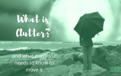 What is Clutter and What Everyone Needs to Know to Move it.