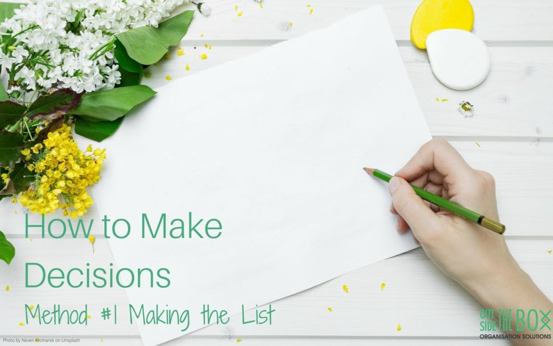 Making Difficult Decisions Easier – #1 The List Maker