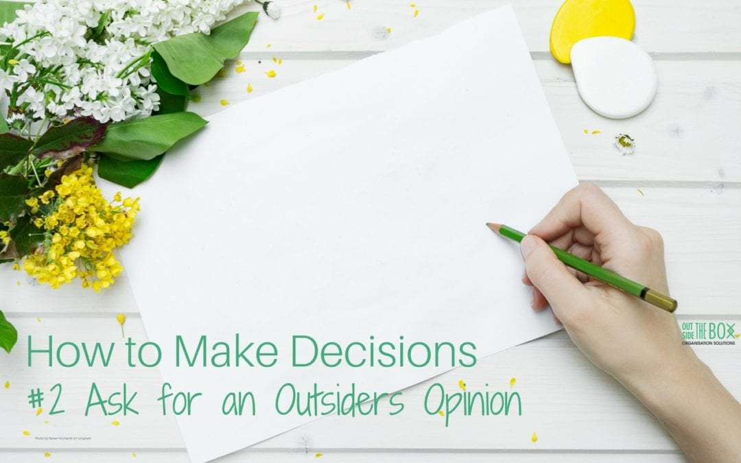Making Difficult Decisions Easier – #2 Ask an Outsider