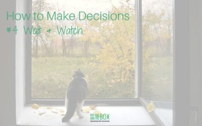 Making Difficult Decisions Easier – #4 Wait and Watch