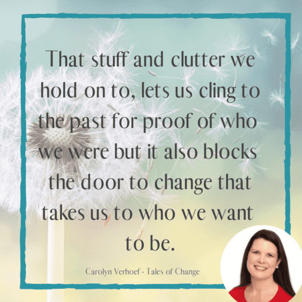 Tales of Change Quote by Carolyn Verhoef