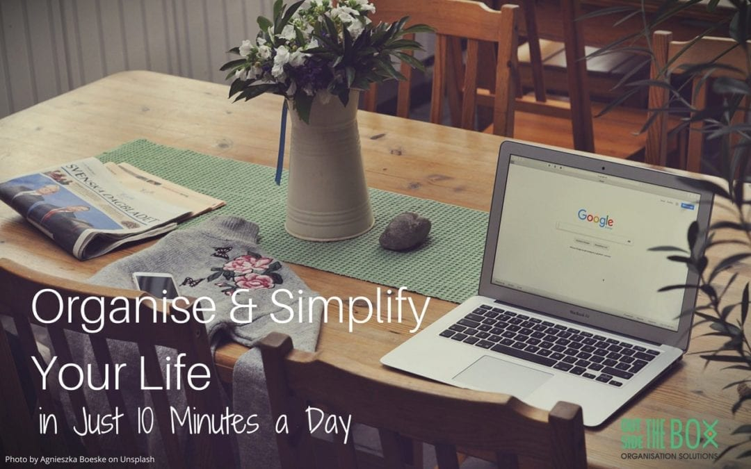 Organise and Simplify Your Life in Just 10 mins a Day